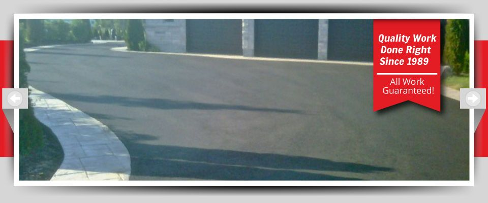 Quality Work Done Right Since 1989 - All Work Guaranteed! - Asphalt Driveways 2
