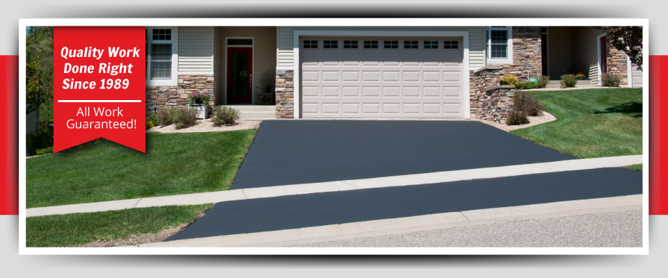 Quality Work Done Right Since 1989 - All Work Guaranteed! - paved driveway