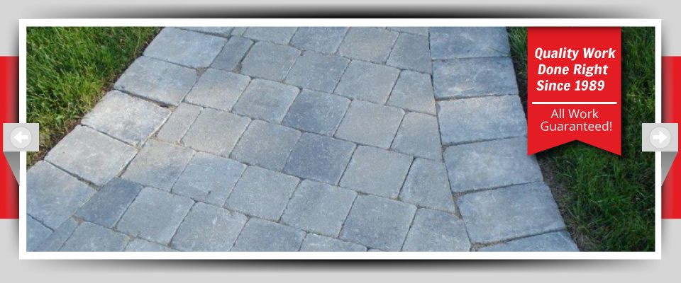 Quality Work Done Right Since 1989 - All Work Guaranteed! - interlocking stone