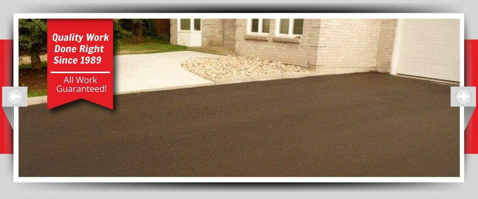 Quality Work Done Right Since 1989 - All Work Guaranteed! - Asphalt Driveways