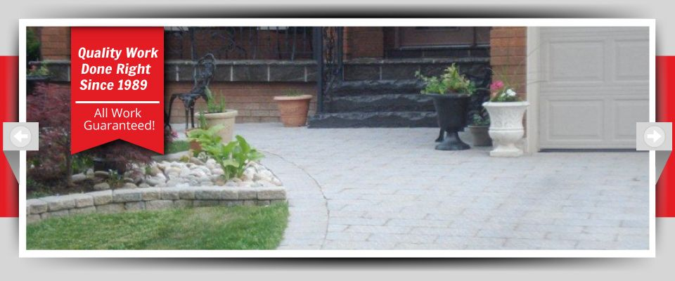 Quality Work Done Right Since 1989 - All Work Guaranteed! - Custom Landscaping