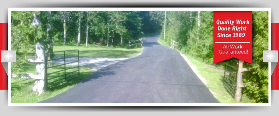 Quality Work Done Right Since 1989 - All Work Guaranteed! - Asphalt Roadways